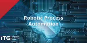ITG supports Robotic Process Automation